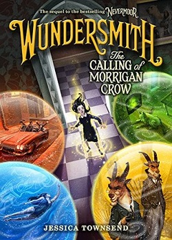 Wundersmith: The Calling of Morrigan Crow by Jessica Townsend
