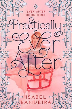 Practically Ever After by Isabel Bandeira