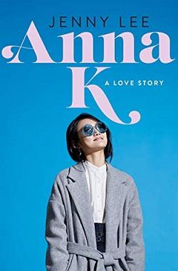 Anna K.: A Love Story by Jenny Lee