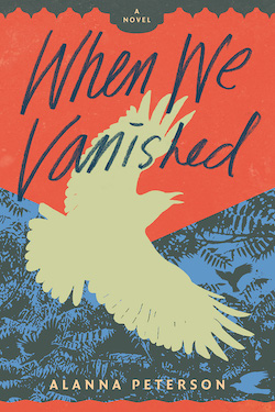 When We Vanished by Alanna Peterson