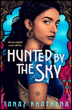 Hunted by the Sky by Tanaz Bhatena