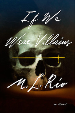 If We Were Villains by M. L. Rio