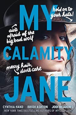 My Calamity Jane by Jodi Meadows, Cynthia Hand, Brodi Ashton
