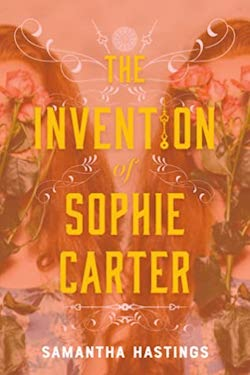 The Invention of Sophie Carter by Samantha Hastings