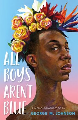 All Boys Aren't Blue by George M. Johnson