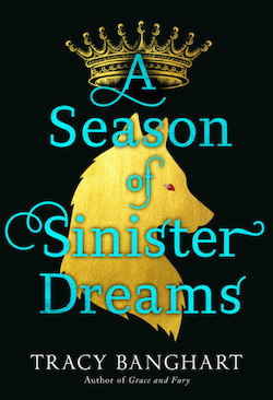 A Season of Sinister Dreams by Tracy Banghart