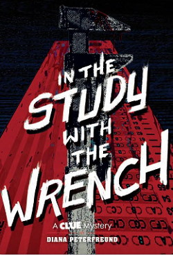 In the Study With the Wrench by Diana Peterfreund