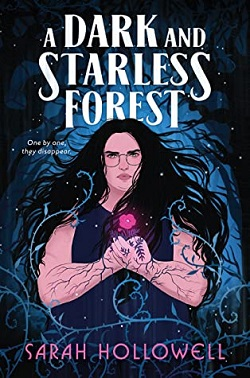 A Dark and Starless Forest by Sarah Hollowell