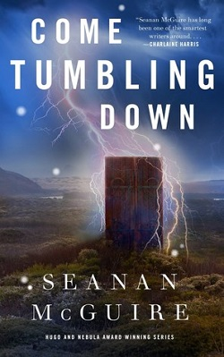 Come Tumbling Down by Seanan McGuire